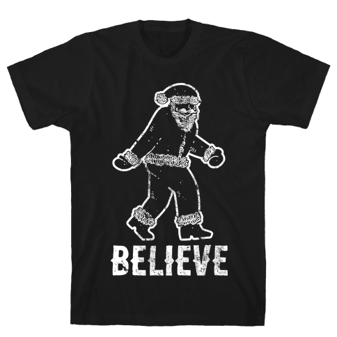 Believe Santa is Real Mens T-Shirt
