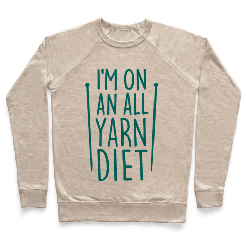 I'm On An All Yarn Diet Pullover