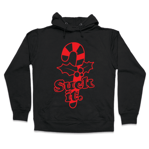 Suck It! Hooded Sweatshirt