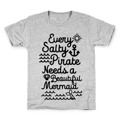 Every Salty Pirate Needs A Beautiful Mermaid Black Kids T-Shirt