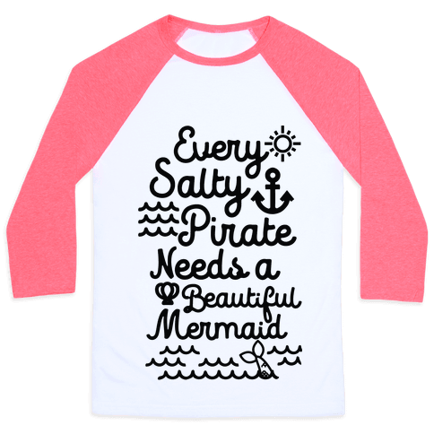 Every Salty Pirate Needs A Beautiful Mermaid Black Baseball Tee