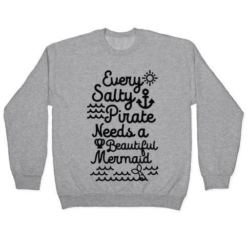 Every Salty Pirate Needs A Beautiful Mermaid Black Pullover