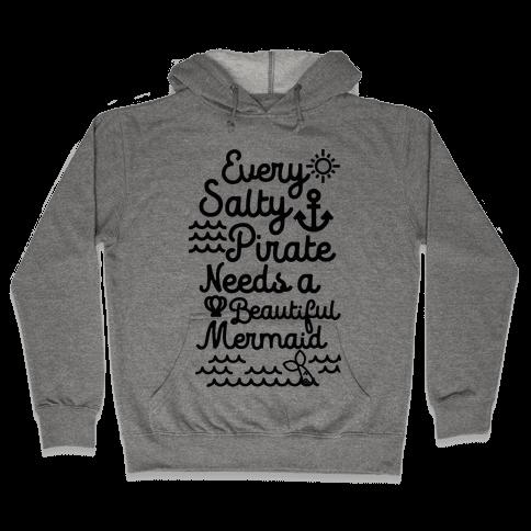 Every Salty Pirate Needs A Beautiful Mermaid Black Hooded Sweatshirt
