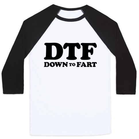 Down To Fart Baseball Tee
