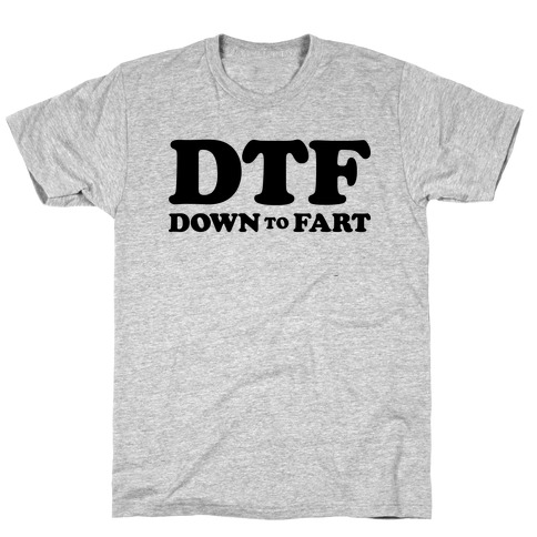 Down To Fart T-Shirt