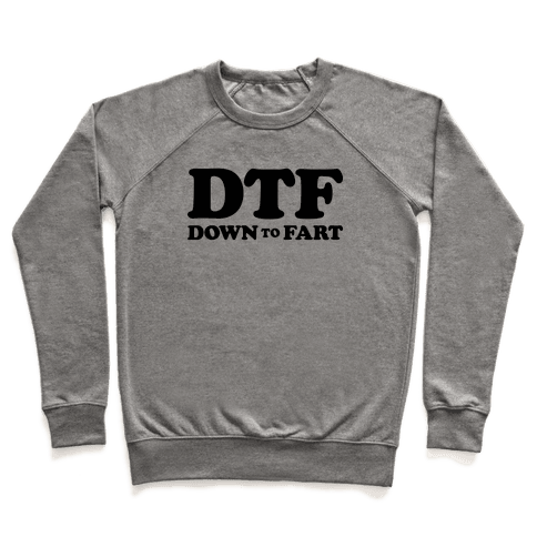 Down To Fart Pullover