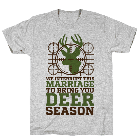 We Interrupt This Marriage For Deer Season Mens T-Shirt