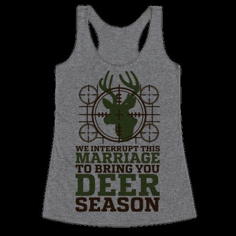 We Interrupt This Marriage For Deer Season Racerback Tank Top