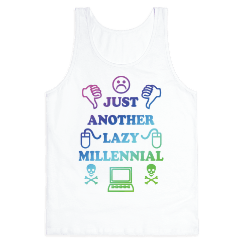 Just Another Lazy Millennial Tank Top