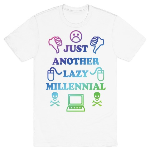 Just Another Lazy Millennial Mens T-Shirt