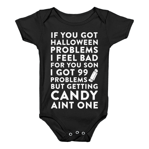 If You Got Halloween Problems Baby Onesy