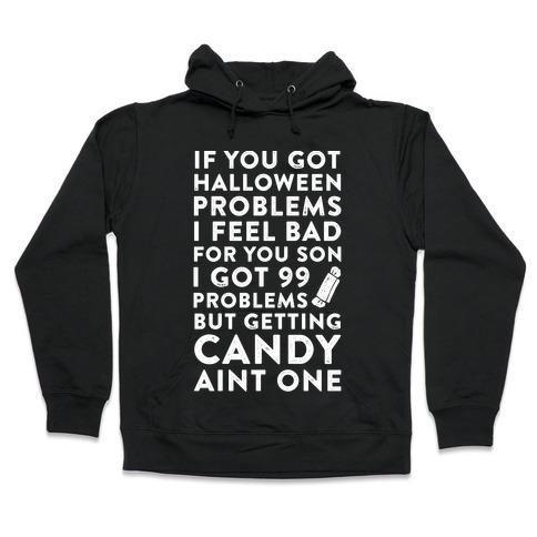 If You Got Halloween Problems Hooded Sweatshirt