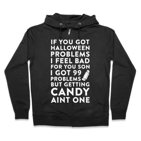 If You Got Halloween Problems Zip Hoodie