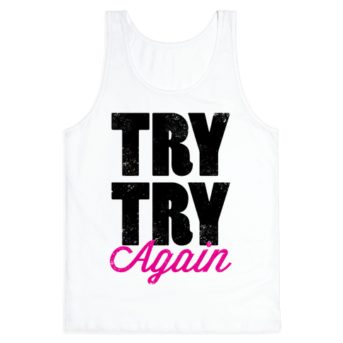 Try Try Again (Tank) Tank Top
