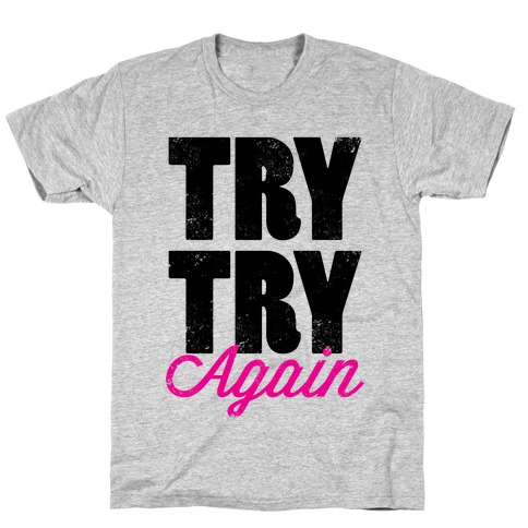 Try Try Again (Tank) T-Shirt