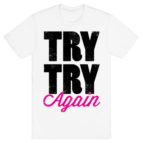 Try Try Again (Tank) Mens T-Shirt
