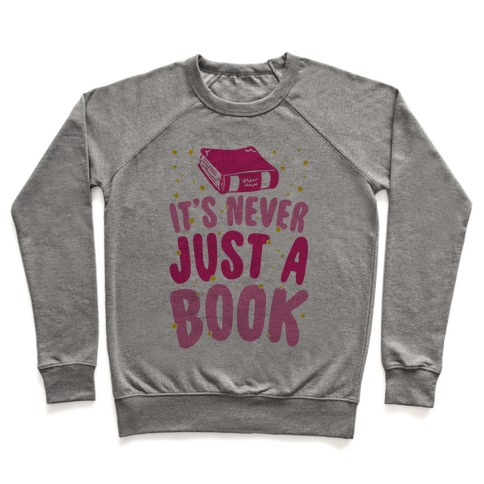 It's Never Just A Book Pullover
