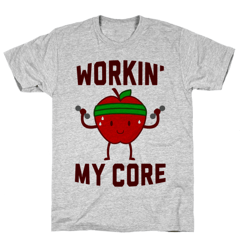 Workin' My Core Mens T-Shirt