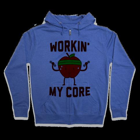 Workin' My Core Zip Hoodie