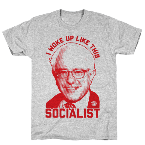 I Woke Up Like This Socialist Mens T-Shirt