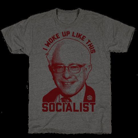 I Woke Up Like This Socialist