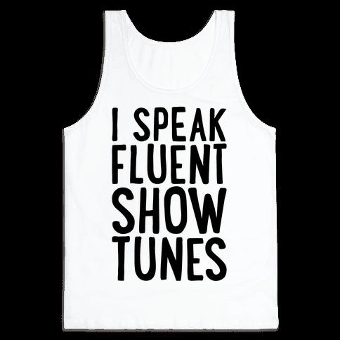 I Speak Fluent Show Tunes Tank Top