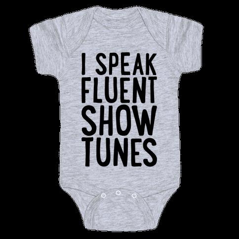 I Speak Fluent Show Tunes Baby Onesy