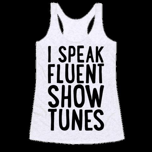 I Speak Fluent Show Tunes Racerback Tank Top