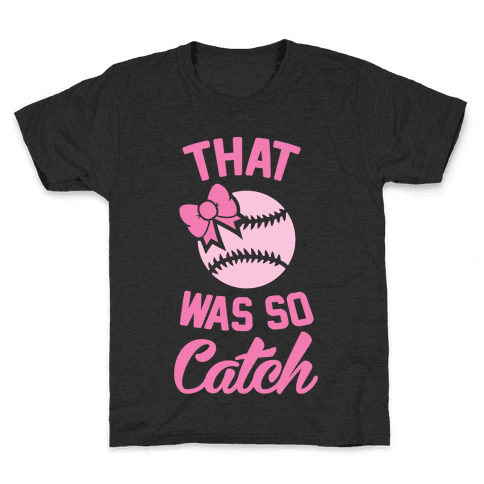 That Was So Catch Kids T-Shirt