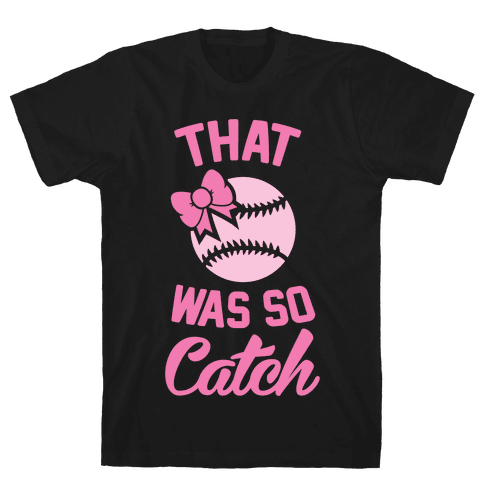 That Was So Catch Mens T-Shirt