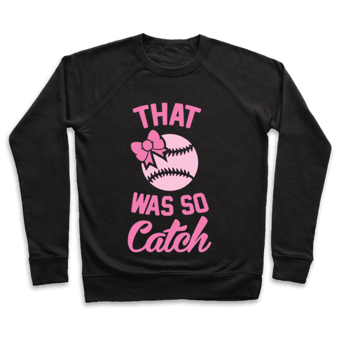 That Was So Catch Pullover
