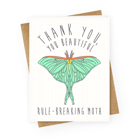 Thank You, You Beautiful Rule-Breaking Moth Greeting Card