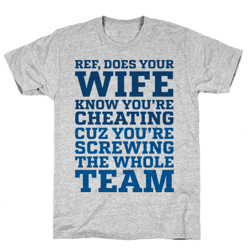 Ref You're Screwing the Whole Team Mens T-Shirt