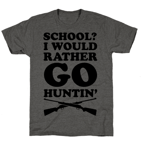 School I Would Rather Go Huntin'