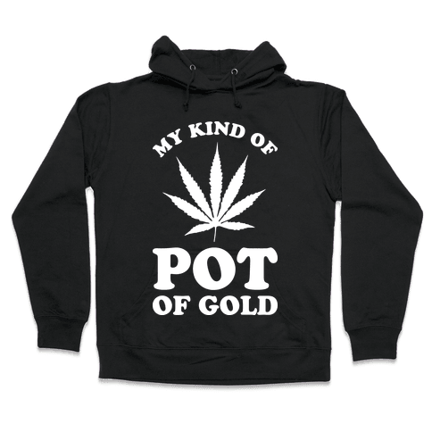 My Kind of Pot of Gold Hooded Sweatshirt