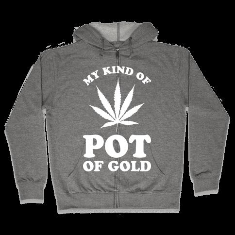 My Kind of Pot of Gold Zip Hoodie