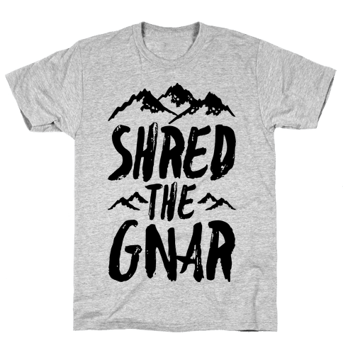 Shred the Gnar Mens T-Shirt