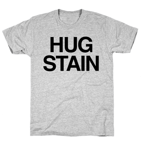 Hug Stain Mens T-Shirt