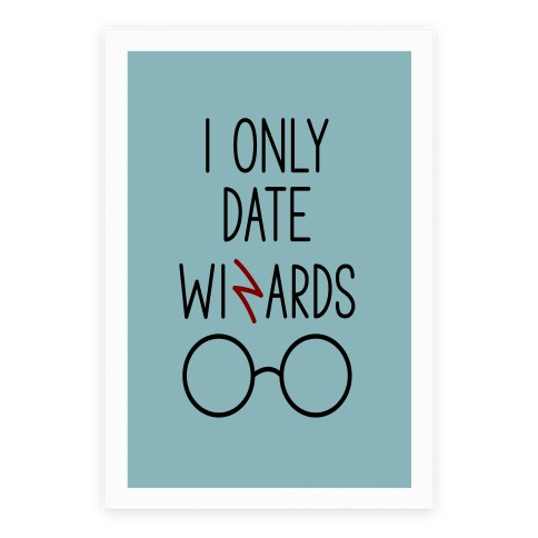 I Only Date Wizards Poster