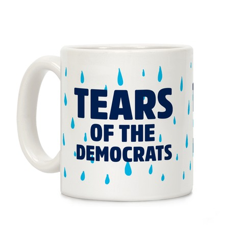 Tears Of The Democrats Coffee Mug