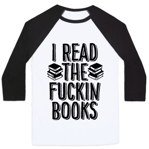 I Read the F***ing Books Baseball Tee