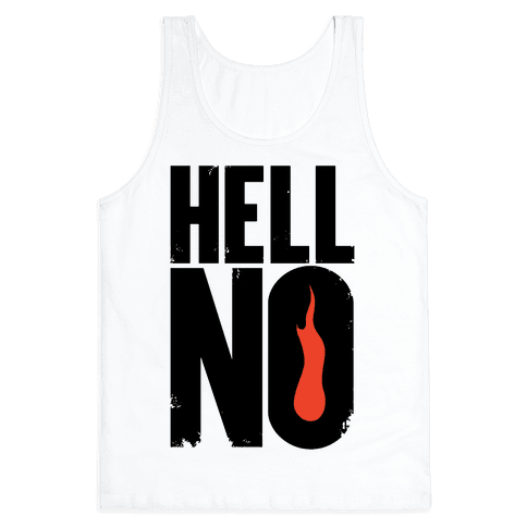 Hell No Tank Top