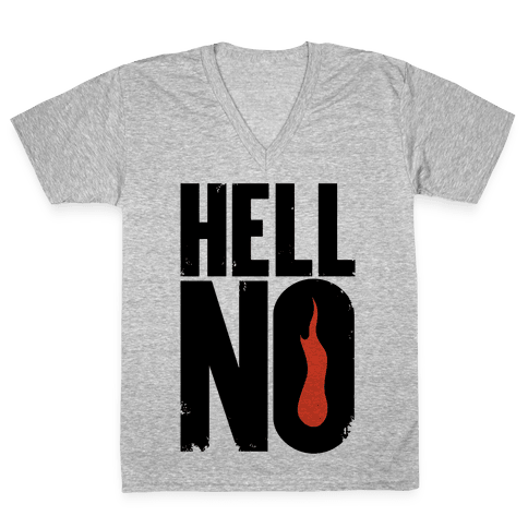 Hell No V-Neck Tee Shirt