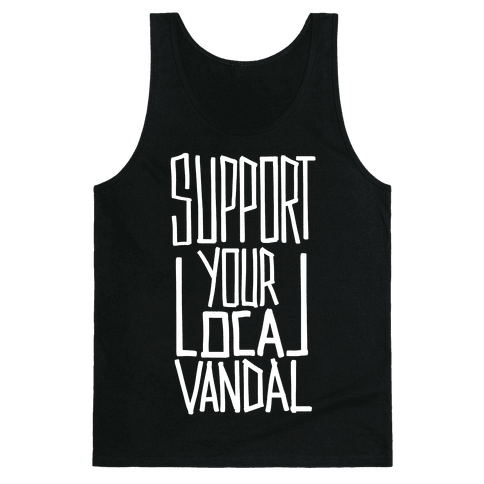 Support Your Local Vandal Tank Top
