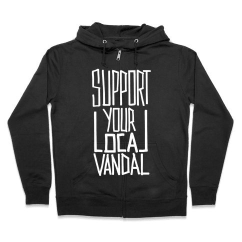 Support Your Local Vandal Zip Hoodie