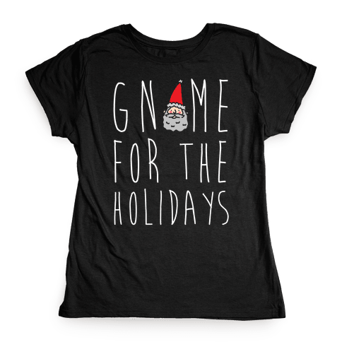 Gnome For The Holidays Womens T-Shirt