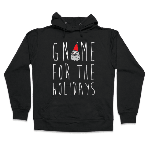 Gnome For The Holidays Hooded Sweatshirt
