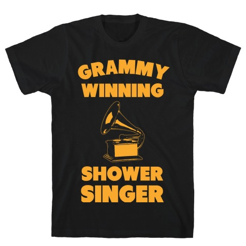 Grammy Winning Shower Singer T-Shirt