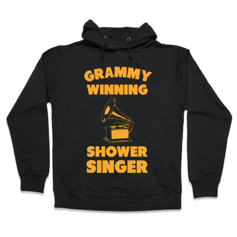 Grammy Winning Shower Singer Hooded Sweatshirt