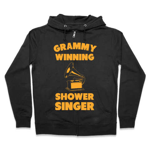 Grammy Winning Shower Singer Zip Hoodie